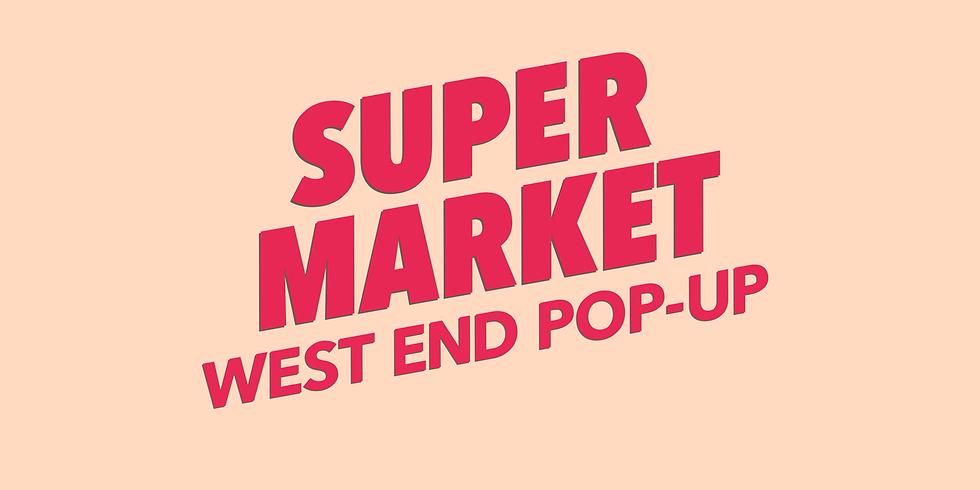 Super Market West End Pop Up