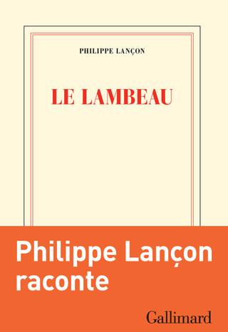 """Le Lambeau"" dePhilippe Lançon"