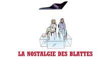 """""""La Nostalgie des blattes"""", une pièce de Pierre Notte"""
