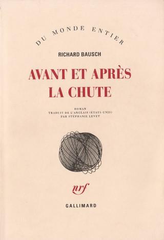"""Richard Bausch, """"Avant et après lachute"""""""