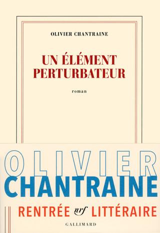 """""""Un élément perturbateur"""" d'Olivier Chantraine"""