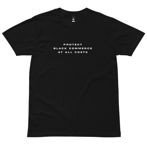 PROTECT BLACK COMMERCE AT ALL COSTS T-SHIRT