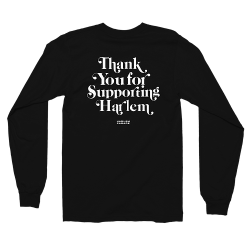 BLANK (front) THANK YOU FOR SUPPORTING HARLEM (back) LONG SLEEVE