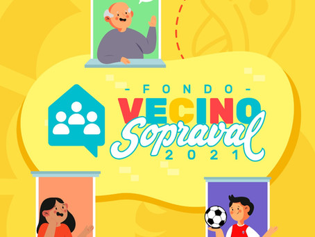 Atención organizaciones:Fondo Vecino Sopraval abre sus postulaciones 2021