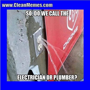 call the plumber or the electrican?