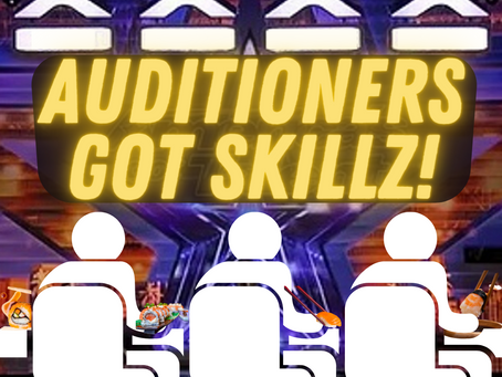 Auditioners Got Skillz! On Memes, Courses, and Sushi.