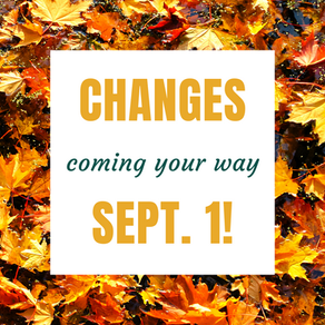 September 1st Changes!