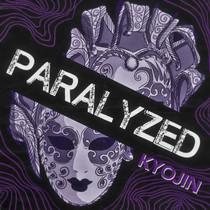 Kyojin // Paralyzed [MUSIC VIDEO]