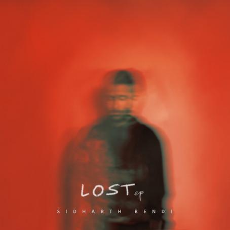 Sidharth Bendi // LOST [EP + ARTWORK + MUSIC VIDEO]