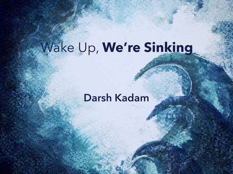 Darsh Kadam // Wake Up, We're Sinking [EP]