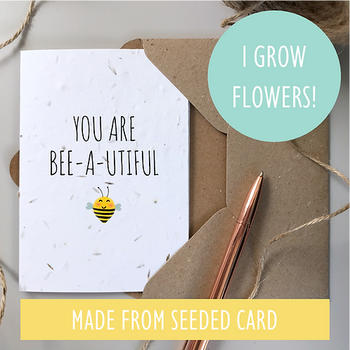 You are Bee-a-utiful Card - Seeded
