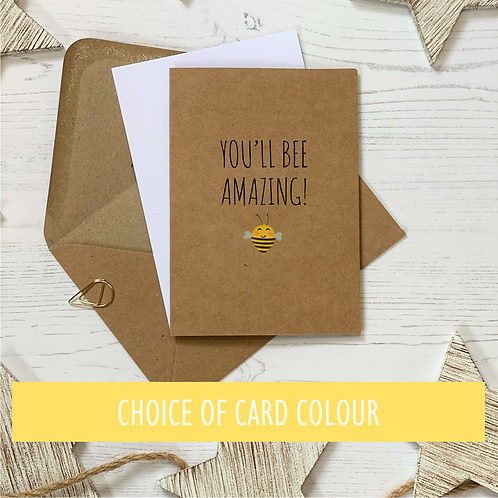 You'll Be Amazing - Bee Good Luck Card