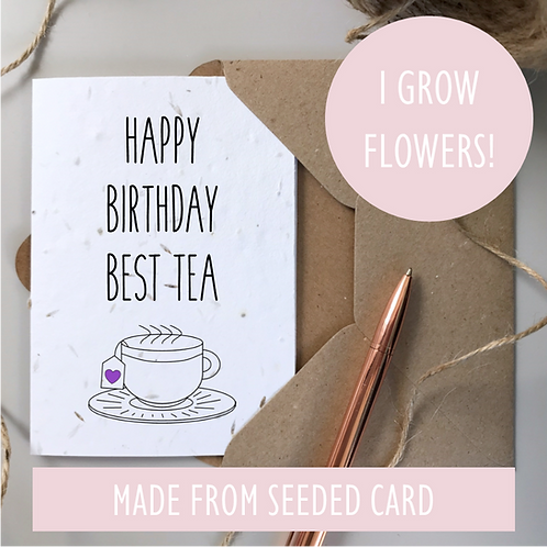 Happy Birthday Best Tea / Best Friend Card - Seeded Card