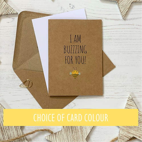 I am Buzzing for You - Bee Congratulations Card