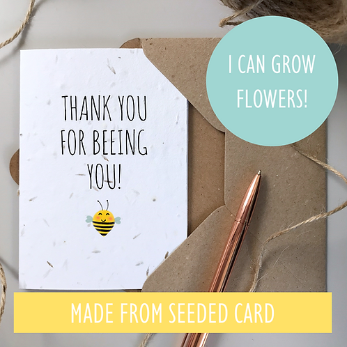 Thank You For Being You - Bee Card - Seeded