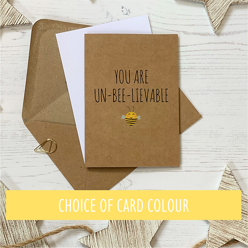 You are Unbelievable Bee Card