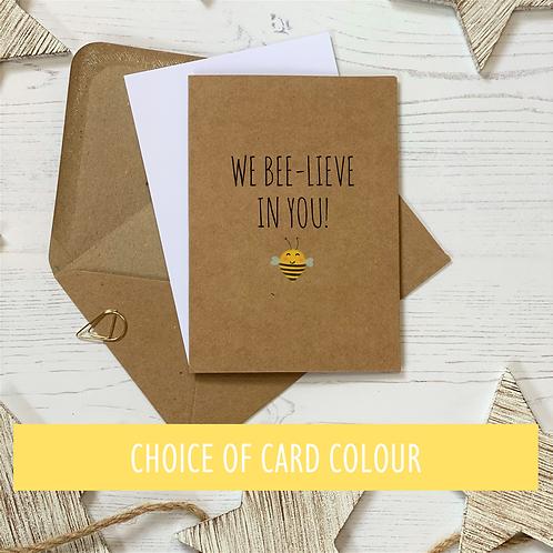 We Believe In You - Bee Good Luck Card