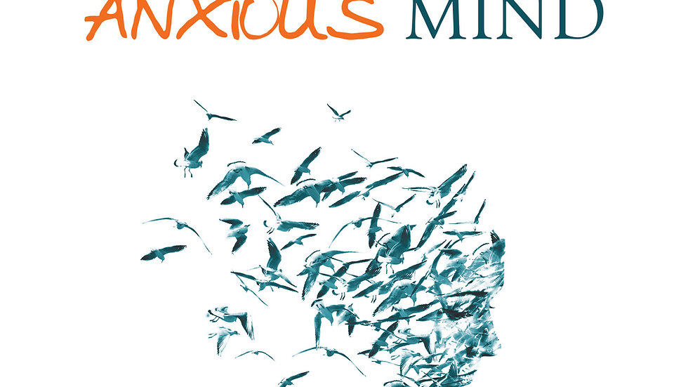 Taming the Anxious Mind: A Guide Book to Relieve Stress & Anxiety