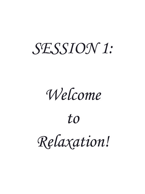 Session 1:  Welcome to Relaxation