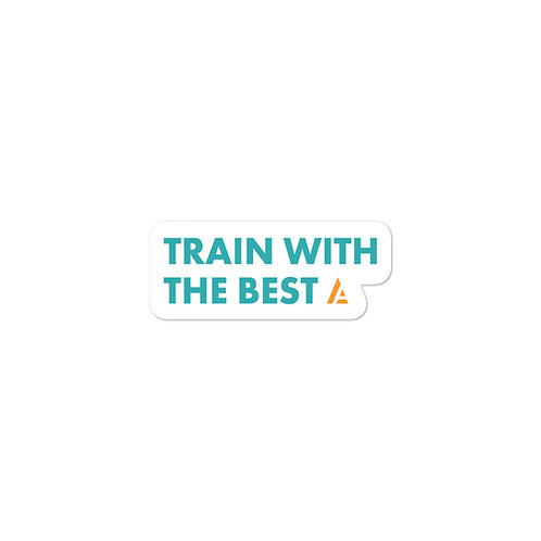 """Train With The Best"" Sticker"