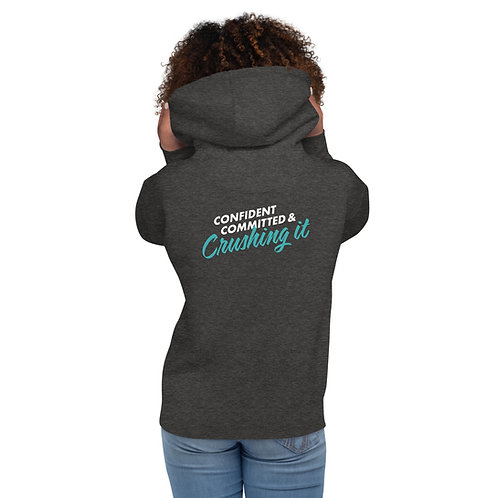 """""""Confident, Committed and Crushing It"""" Hoodie"""