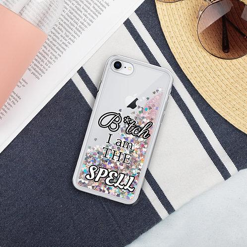 B*tch I am the spell Liquid Glitter IPhone Case