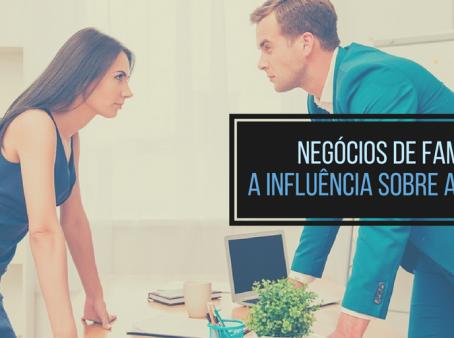 Negócios de família: a influência da família sobre a empresa