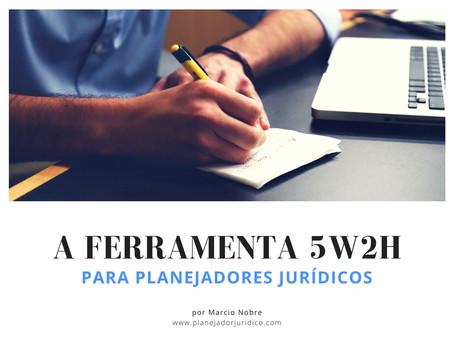5W2H – Ferramenta para Planejador Jurídico