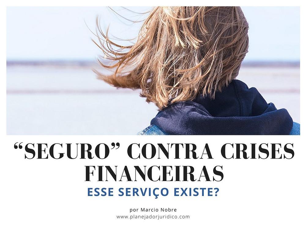 planejadorjuidico.com | seguro contra crise financeira