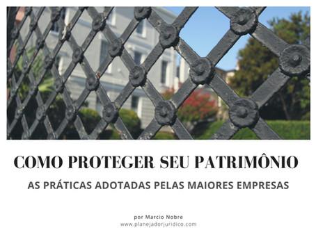 Como proteger seu patrimônio: as práticas adotadas pelas maiores empresas