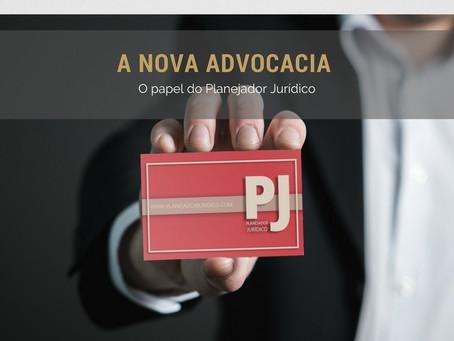A Nova Advocacia – O papel do Planejador Jurídico