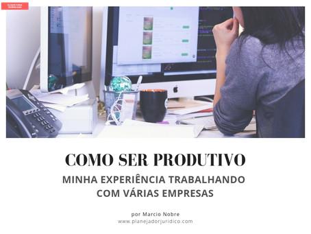 Como ser produtivo: Minha experiência trabalhando com várias empresas
