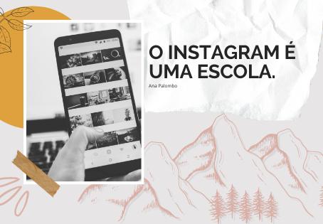 O Instagram é uma escola: por que queremos um SUPER resultado no primeiro post?