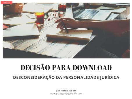 Desconsideração da personalidade jurídica: Decisão para download
