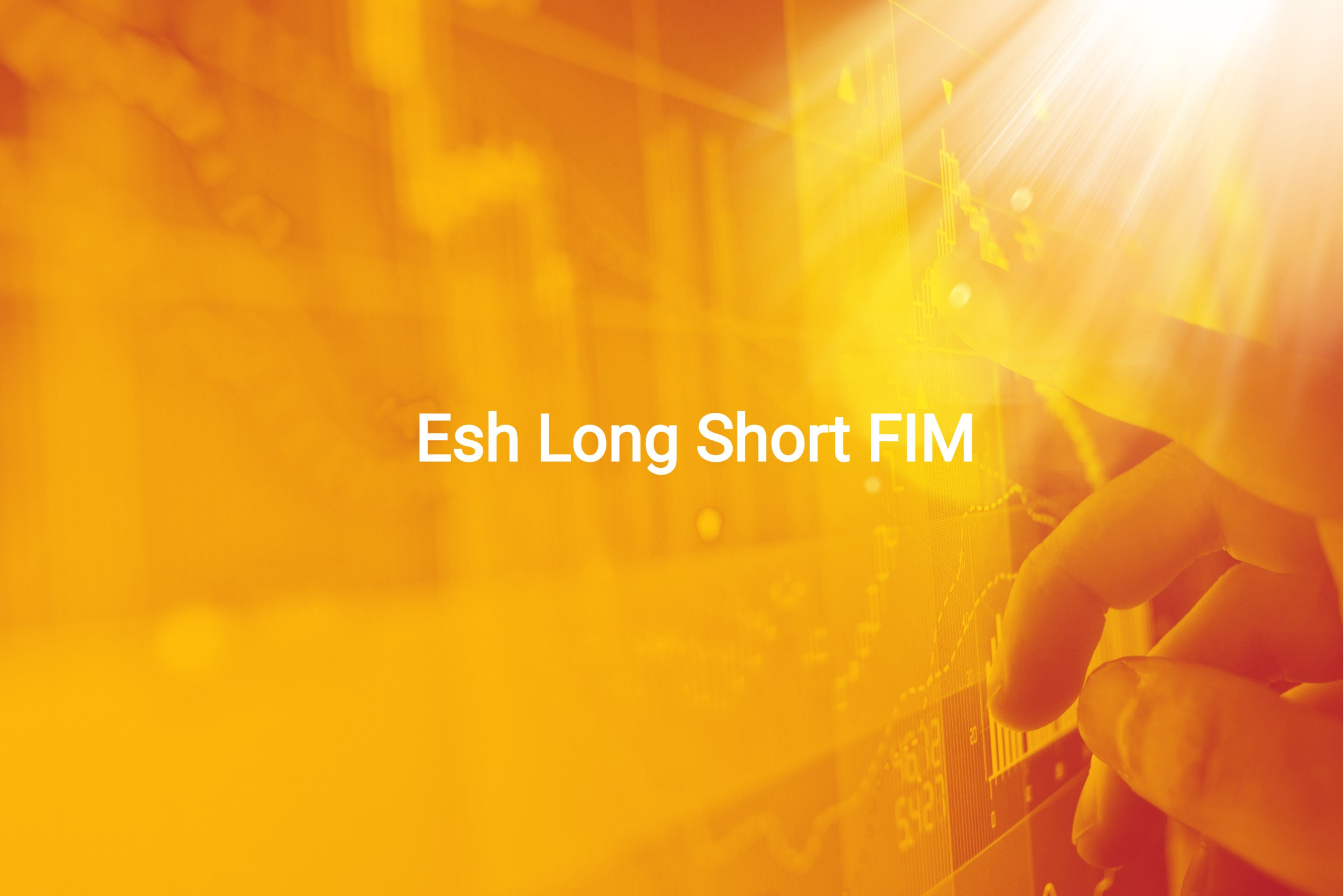 Esh Long Short FIM