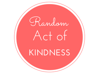 """Practice Random Acts of Kindness"""