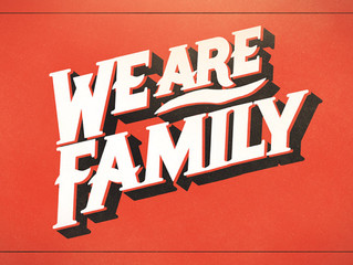 """""""We Are Family"""""""