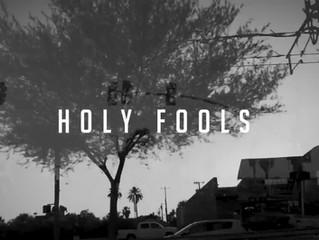 """HOLY FOOLS"""