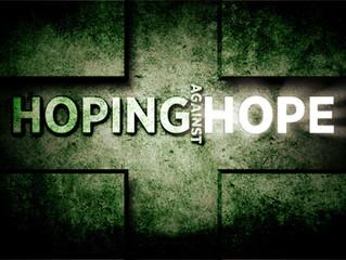 """Hoping Against Hope"""