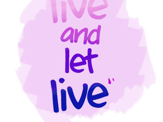 """Live and Let Live"""