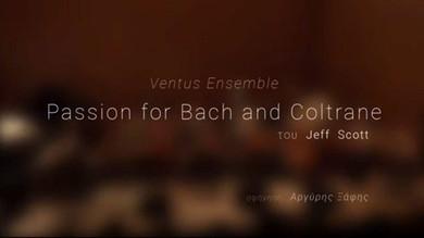Passion for Bach & Coltrane in GREECE!