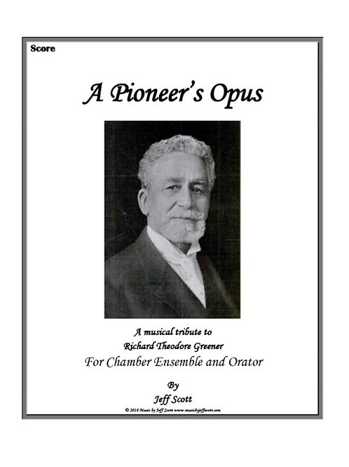 A Pioneer`s Opus for Chamber Ensemble and Orator (RENTAL ONLY)