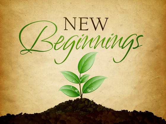 New Beginnings...