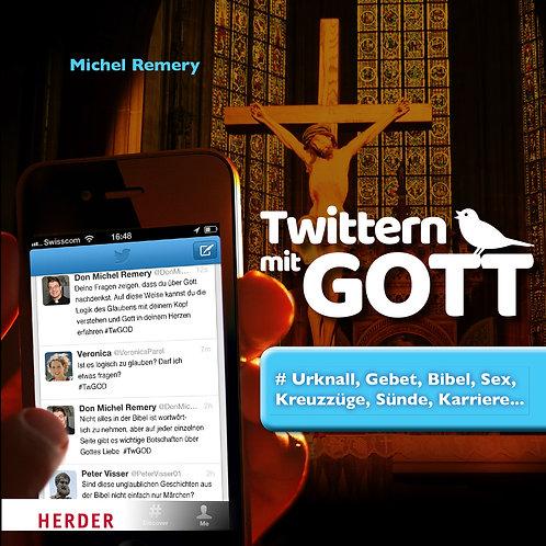 Twittern mit GOTT