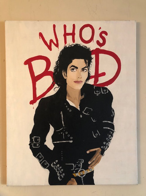 Who's Bad 24x30in