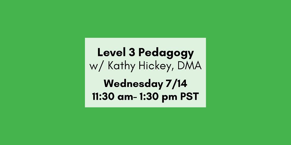 Level III Pedagogy Overview