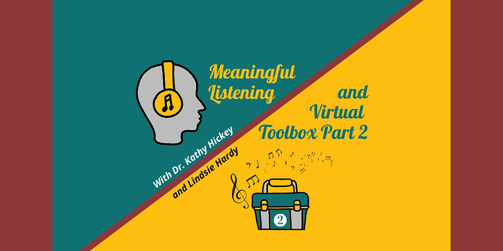Meaningful Listening and Virtual Toolbox Part 2