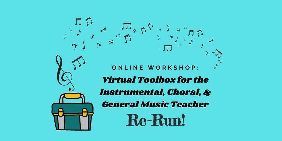 Virtual Toolbox for the Instrumental, Choral, & General Music Teacher RE-RUN
