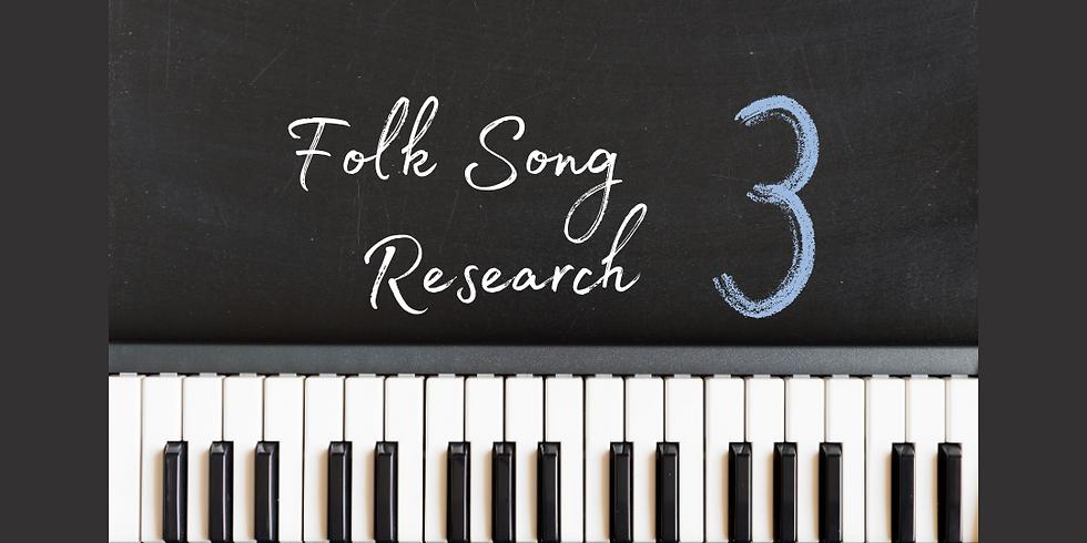 Folk Song Research 3 Registration Deadline- EXTENDED