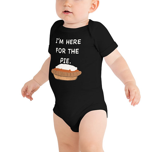 I'm here for the pie Onesie